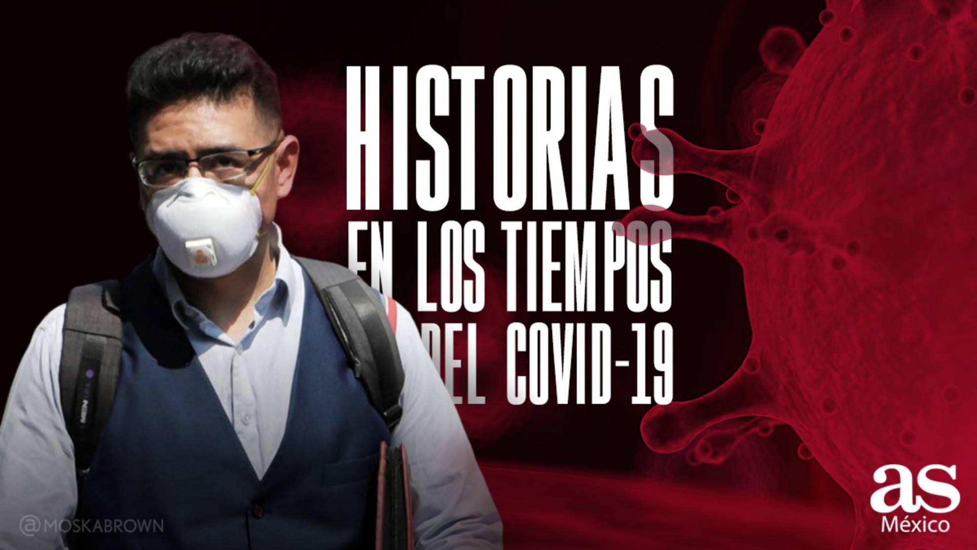 Amables Antes La Vecina coronavirus: historias en los tiempos del covid-19 - as méxico